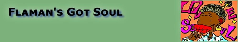 Flaman's Got Soul